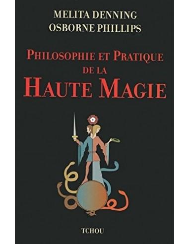 Philosophie et pratique de la haute magie - Melita Denning & Osborne Phillips