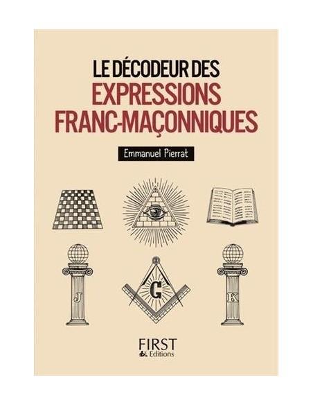 Décodeur des expressions franc-maçonniques - Laurent KUPFERMAN & Emmanuel PIERRAT