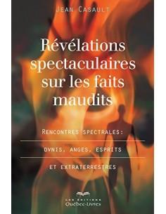 Révélations spectaculaires sur les faits maudits - Jean Casault