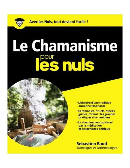 Le Chamanisme pour les Nuls - Baud Sébastien