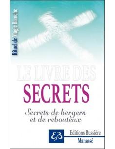 Le livre des secrets - Secrets de bergers et de rebouteux - Benjamin Manassé