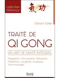 Traité de Qi Gong - Un art de santé intégral - Gérard Edde