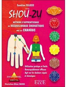 Méthode d'apprentissage du rééquilibrage énergétique par les chakras - Shou-zu