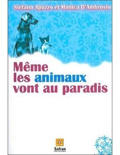Même les animaux vont au paradis : Histoires de chiens et de chats dans une autre vie - Stefano Apuzzo & Monica d' Ambrosio