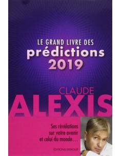 Le grand livre des prédictions 2019 - Claude Alexis & Monique Delanoue