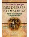 Dictionnaire pratique des déesses et des dieux et autres créatures mythiques et magiques à invoquer - Sperandio & Ricard