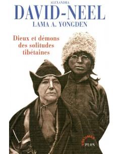 Dieux et démons des solitudes tibétaines - Alexandra DAVID-NEEL