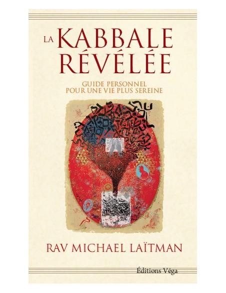 La Kabbale révélée : Guide personnel pour une vie plus sereine - Michaël Laitman
