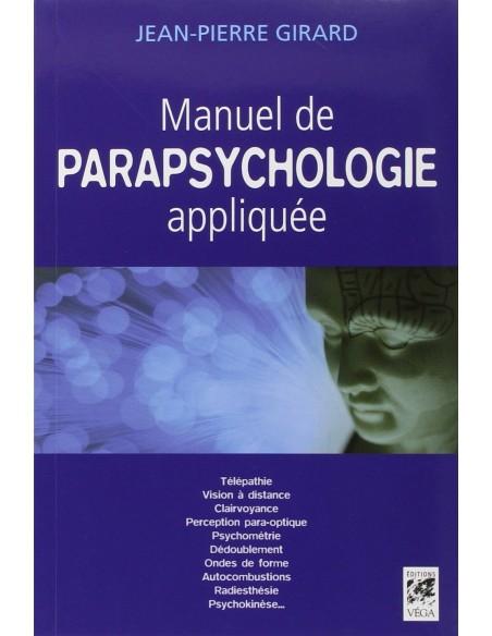 Manuel de parapsychologie appliquée - Jean-Pierre Girard