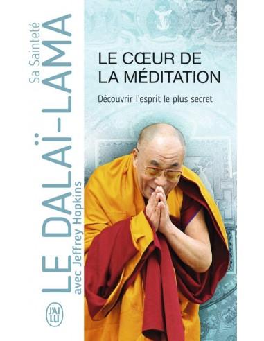 Le coeur de la méditation : Découvrir l'esprit le plus secret  - Sofia Stril-Rever & Dalaï-Lama