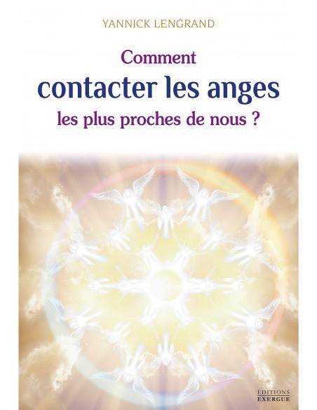 Comment contacter les anges les plus proches de nous - Yannick Lengrand
