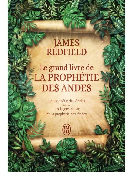 Le grand livre de la prophétie des Andes : La prophétie et Les leçons de vie de la prophétie des Andes - James Redfield