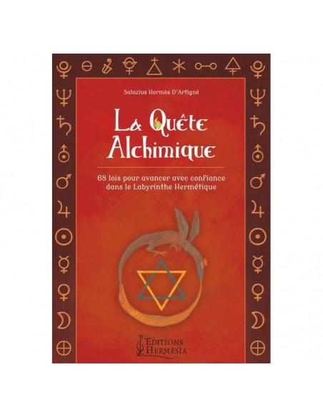 La quête alchimique: 68 lois pour avancer avec confiance dans le labyrinthe hermétique - Salazius Hermès D'Artigné