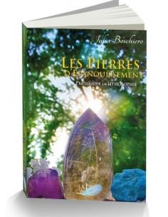 Les pierres d'épanouissement. Pratique de la lithosophie - Julia Boschiero