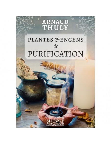 Plantes et Encens de Purification - Arnaud Thuly