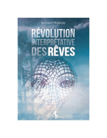 Révolution interprétative des rêves - Bernard Mirande