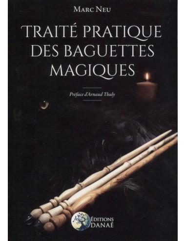 Traité pratique des baguettes magiques - Marc Neu
