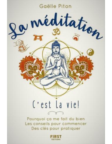 La méditation, c'est la vie ! - Gaëlle PITON