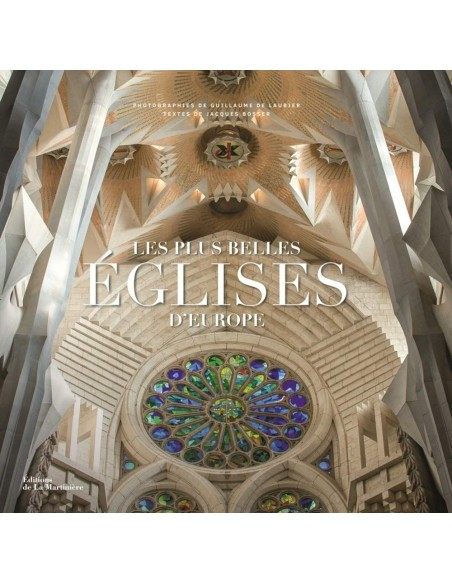 Les plus belles églises d'Europe - Jacques Bosser & Guillaume de Laubier (Illustrations)