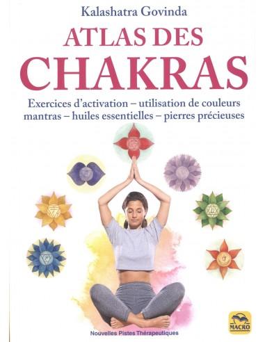 Atlas des chakras: Exercices d'activation-utilisation de couleurs mantras - Govinda Kalashatra