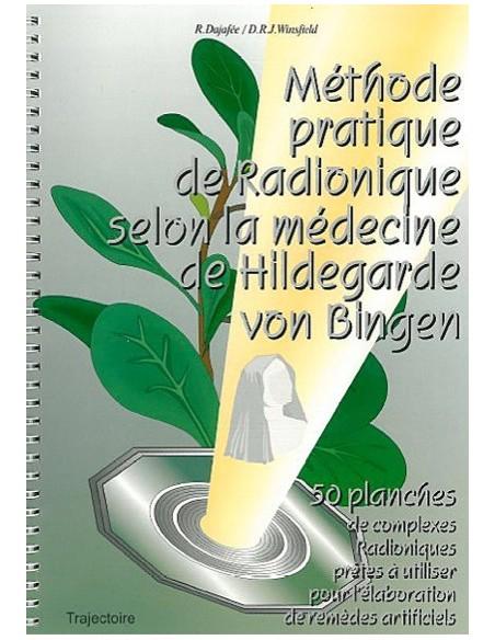 Méthode pratique de radionique selon la médecine de Hildegarde Von Bingen - Dajafée & Winsfield