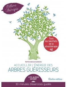 Accueillir l'énergie des arbres guérisseurs (1CD audio) - Patrice Bouchardon