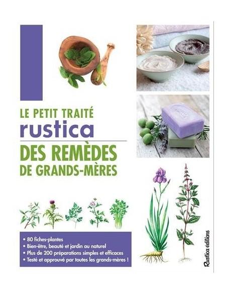 Le petit traité Rustica des remèdes de grands-mères - Pierrette Nardo