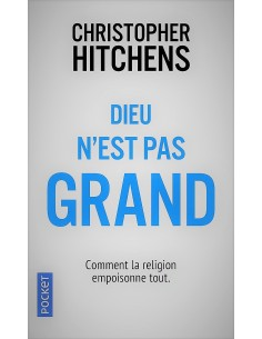 Dieu n'est pas grand - Christopher HITCHENS