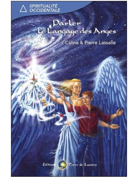 Parler le Langage des Anges - Pierre Lassalle & Céline Lassalle