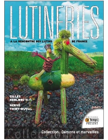 Lutineries - A la rencontre des lutins de France - Gilles Kerlorc'h & Hervé Thiry-Duval