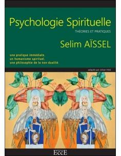 Psychologie Spirituelle - Théories et pratiques - Selim Aïssel