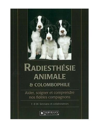 Radiesthésie animale et colombophilie - F. & W. Servranx