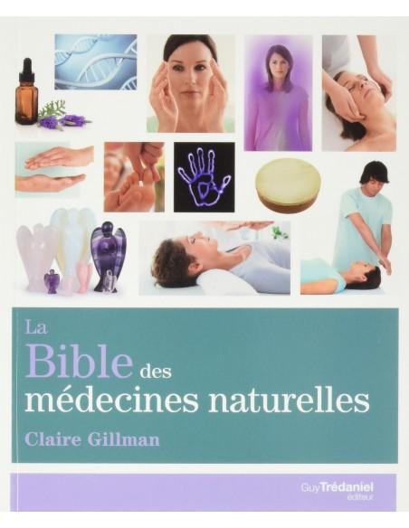 La bible des médecines naturelles - Claire Gillman