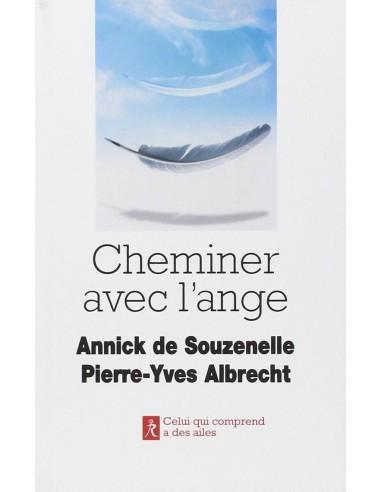 Cheminer avec l'ange - Annick de Souzenelle & Pierre-Yves Albrecht