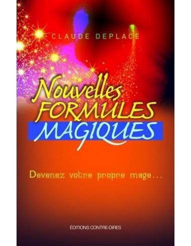 Nouvelles formules magiques : Devenez votre propre mage... - Claude Deplace