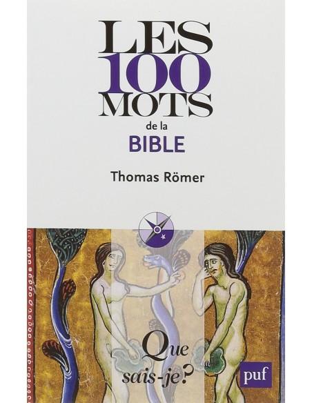 Les 100 mots de la Bible - Thomas Römer