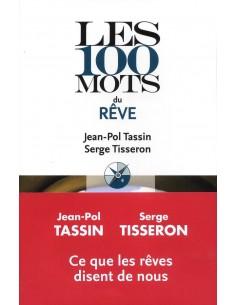Les 100 mots du rêve - Jean-Pol Tassin & Serge Tisseron