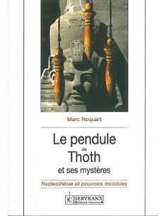 Pendule de Thoth et ses mystères - Marc Roquart