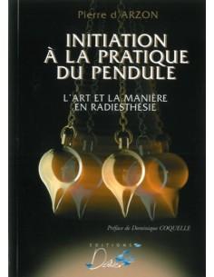 Initiation à la pratique du pendule - Pierre d'Arzon
