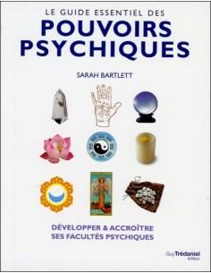 Le guide essentiel des pouvoirs psychiques - Sarah Bartlett