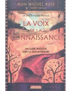 La voix de la connaissance - Un guide pratique vers la paix intérieure - Don Miguel Ruiz & Janet Mills