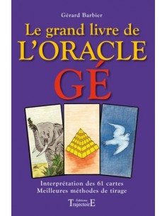 Grand livre de l'oracle Gé - Gérard Barbier