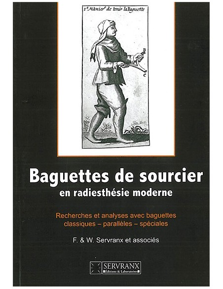 Baguettes de sourcier en radiesthésie moderne - F. & W. Servranx