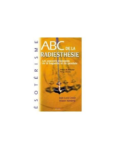 ABC de la radiesthésie - Jean Louis Crozier & Jacques Mandorla