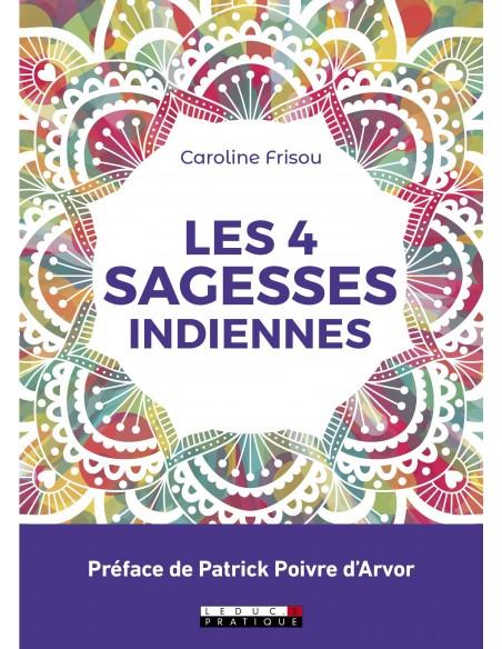 Les 4 sagesses indiennes - Caroline Frisou