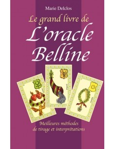 Grand livre de l'oracle Belline - Marie Delclos