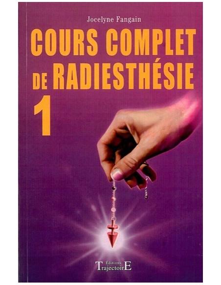 Cours complet de radiesthésie T.1 - Jocelyne Fangain