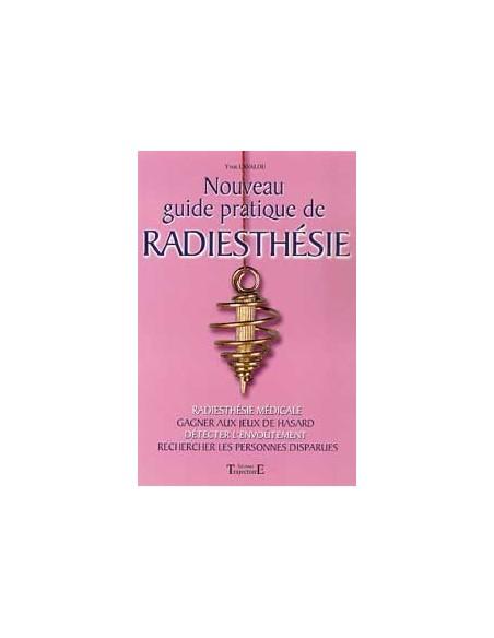 Nouveau guide pratique de radiesthésie - Yvon Lavalou
