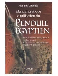 Manuel pratique d'utilisation du pendule égyptien - Jean-Luc Caradeau