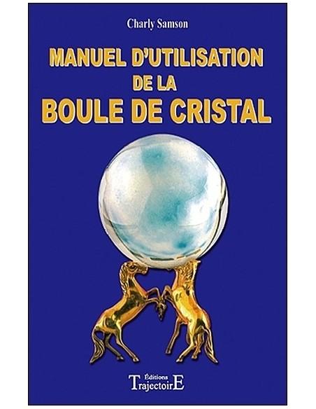 Manuel d'utilisation de la boule de cristal - Charly Samson